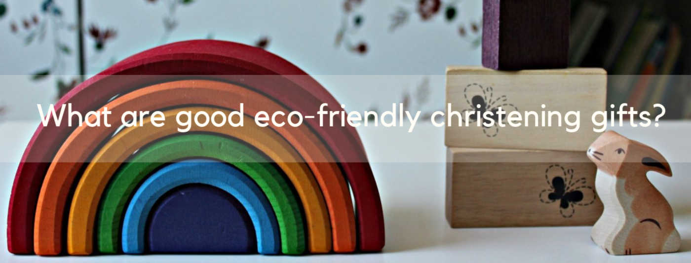 what-are-good-eco-friendly-christening-gifts