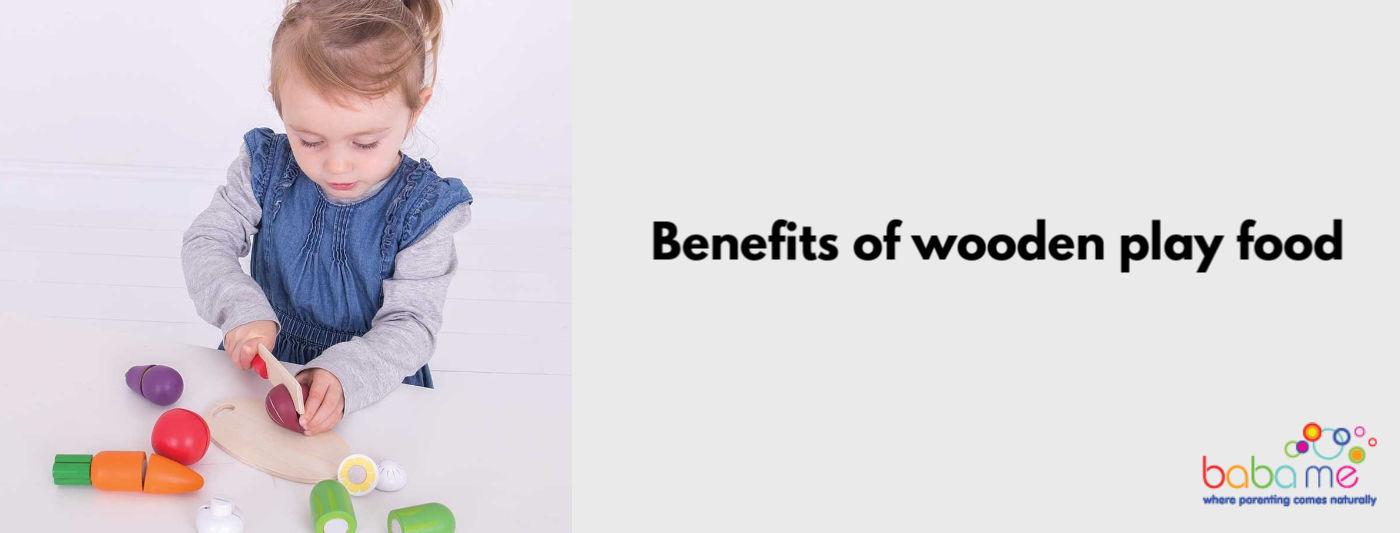 Benefits of wooden play food