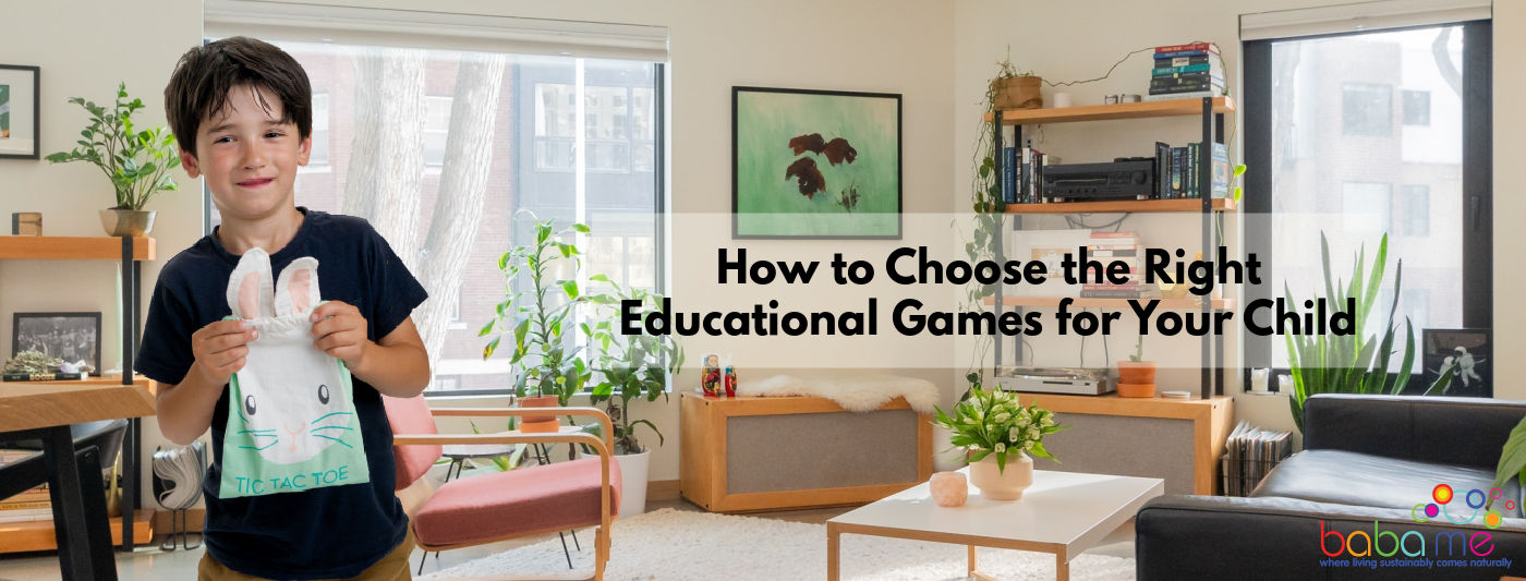How to Choose the Right Educational Games for Your Child